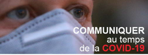 Communiquer au temps de la COVID-19