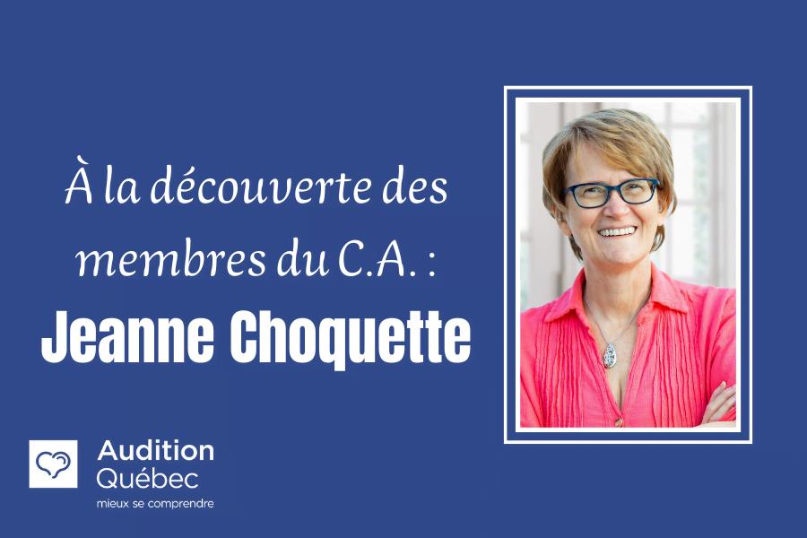 """Photo de Jeanne Choquette. Texte : """"À la découverte des membres du C.A. : Jeanne Choquette"""". Logo d'Audition Québec"""